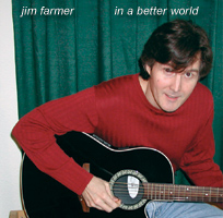Jim's 'In a Better World' CD